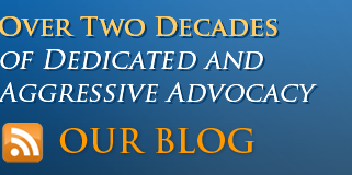 Over Two Decades of Dedicated and Aggressive Advocacy | Our Blog